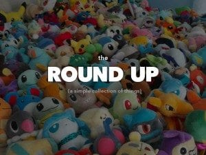 The Round Up Posts - A Simple Collection Of Stuff From Around The Web