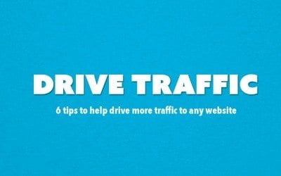 6 Tips To Drive More Traffic To Your Website